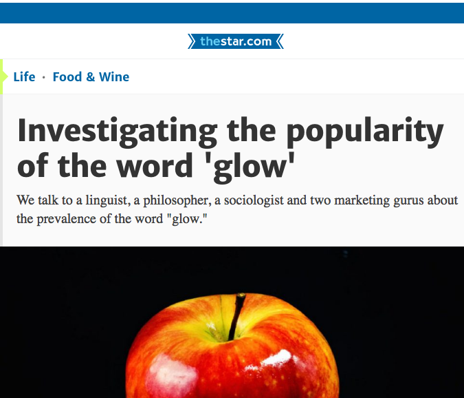 Glowing over the buzzword 'glow' with the Toronto Star.